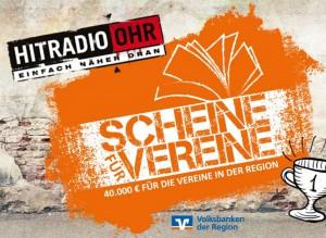 Scheine für Vereine - Eine Aktion von Hitradio Ohr und den Volksbanken der Region